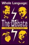 Whole Language: The Debate - Carl Bernard Smith