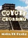 Coyote Crossing - Marilyn Peake