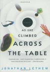 As She Climbed Across the Table - Jonathan Lethem