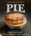 Pie: Delicious Sweet and Savoury Pies and Pastries from Steak and Onion to Pecan Tart - Dean Brettschneider