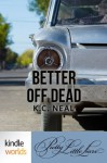 Pretty Little Liars: Better Off Dead (Kindle Worlds Short Story) - K.C. Neal