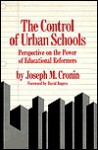 The Control of Urban Schools: Perspective on the Power of Educational Reformers - Joseph M. Cronin, David Rogers