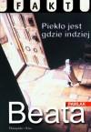 Piekło jest gdzie indziej - Beata Pawlak