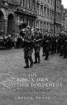 The King's Own Scottish Borderers: A Concise History - Trevor Royle