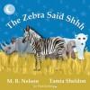 The Zebra Said Shhh - M.R. Nelson, Tamia Sheldon