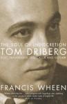 The Soul of Indiscretion: Tom Driberg: Poet, Philanderer, Legislator and Outlaw - Francis Wheen
