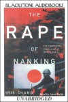 The Rape of Nanking: The Forgotten Holocaust of World War II (Audio) - Iris Chang