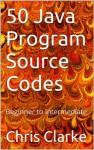 50 Java Program Source Codes - Chris Clarke