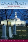 Sacred Places: A Comprehensive Guide to LDS Historical Sites, Volume 5: Iowa and Nebraska - William G. Hartley