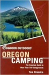Foghorn Outdoors Oregon Camping: The Complete Guide to More Than 700 Campgrounds - Tom Stienstra