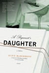A Bigamist's Daughter: A Novel - Alice McDermott