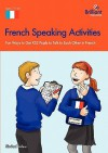 French Speaking and Listening Activities: Primary - Sinead Leleu