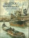 Bristol: Maritme City - Frank Shipsides, Robert Wall