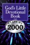 God's Little Devotion Book for the Class of 2000 - Honor Books