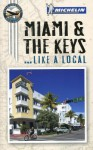 Michelin Miami and the Keys - Michelin Travel Publications, Peter Greenberg