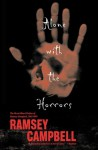 Alone with the Horrors: The Great Short Fiction of Ramsey Campbell 1961-1991 - Ramsey Campbell