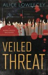 Veiled Threat - Alice Loweecey