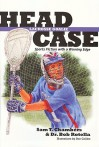 Head Case Lacrosse Goalie: Sports Fiction with a Winning Edge - Sam T. Chambers, Bob Rotella, Don Collins