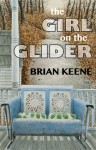 The Girl on the Glider - Brian Keene
