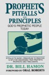 Prophets Pitfalls and Principles: God's Prophetic People Today - Bill Hamon