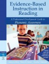 Evidence-Based Instruction in Reading: A Professional Development Guide to Phonemic Awareness - Maryann Mraz, Timothy V. Rasinski, Nancy D. Padak