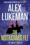 The Nostradamus File - Alex Lukeman
