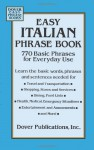 Easy Italian Phrase Book: 770 Basic Phrases for Everyday Use - Dover Publications Inc.