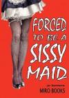Forced to Be a Sissy Maid - Jo Santana