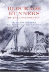 Blockade Runners of the Confederacy - Hamilton Cochran, Robert M. Browning Jr.