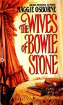 The Wives of Bowie Stone - Maggie Osborne