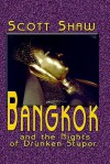 Bangkok and the Nights of Drunken Stupor - Scott Shaw