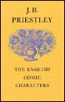 The English Comic Characters - J.B. Priestley