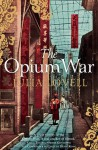 The Opium War: Drugs, Dreams and the Making of China - Julia Lovell