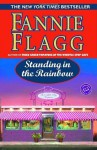 Standing in the Rainbow (Ballantine Reader's Circle) - Fannie Flagg