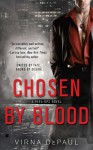 Chosen by Blood - Virna DePaul