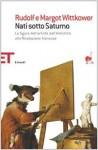 Nati sotto Saturno. La figura dell'artista dall'antichità alla Rivoluzione francese - Rudolf Wittkower, Margot Wittkower, Franco Salvatorelli