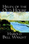 Helen of the Old House - Harold Bell Wright