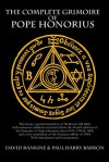 The Complete Grimoire of Pope Honorius (Hb) - David Rankine, Paul Harry Barron