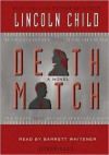 Death Match (MP3 Book) - Lincoln Child, Barrett Whitener