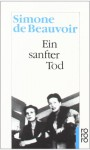 Ein sanfter Tod - Simone de Beauvoir, Paul Mayer