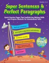 Super Sentences & Perfect Paragraphs: Quick Practice Pages That Scaffold Key Writing Skills and Prepare Students for Standardized Tests - Mack Lewis