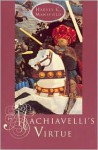Machiavelli's Virtue - Harvey C. Mansfield Jr.