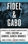 Fidel & Gabo: A Portrait of the Legendary Friendship Between Fidel Castro and Gabriel García Márquez - Stephanie Panichelli, Ángel Esteban