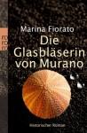 Die Glasbläserin Von Muranohistorischer Roman - Marina Fiorato, Carola Kasperek
