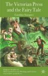 The Victorian Press and the Fairy Tale - Caroline Sumpter, Joseph Bristow
