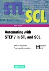 Automating with Step 7 in STL and Scl: Simatic S7-300/400 Programmable Controllers - Hans Berger