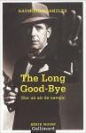 The Long Good-Bye - Raymond Chandler, Henri Robillot