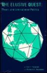 The Elusive Quest: Theory And International Politics - Yale H. Ferguson, Richard W. Mansbach