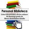 Personal Biblioteca - Lista GIGANTESCA de 298 enlaces de descarga gratis de libros electrónicos Kindle (Personal Library) (Spanish Edition) - Personal Library, George Chityil