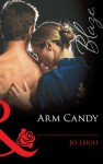 Arm Candy (Mills & Boon Blaze) - Jo Leigh